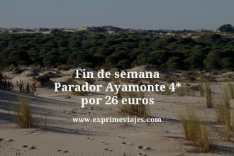 fin de semana parador Ayamonte 4 estrellas por 26 euros