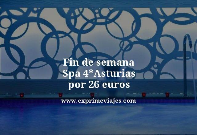 fin de semana spa 4 estrellas asturias por 26 euros
