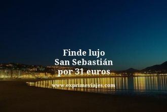 finde lujo san sebastian por 31 euros