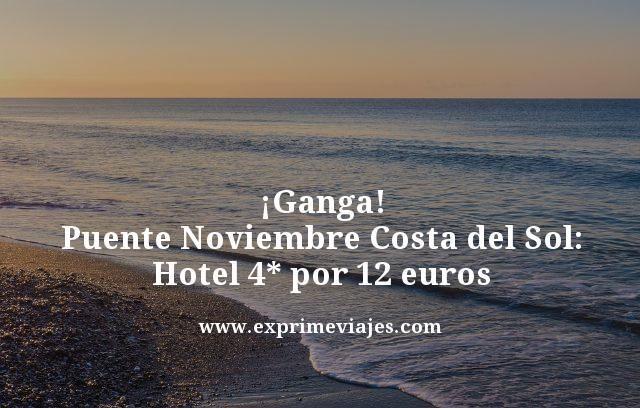 ganga puente noviembre costa del sol hotel 4 estrellas por 12 euros