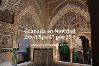 granada en navidad hotel spa 4 estrellas por 19 euros