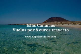 Islas Canarias vuelos por 8 euros trayecto