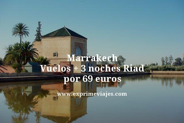 marrakech vuelos mas 3 noches riad por 69 euros