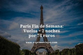 Paris-Fin-de-Semana-Vuelos--2-noches-por-74-euros