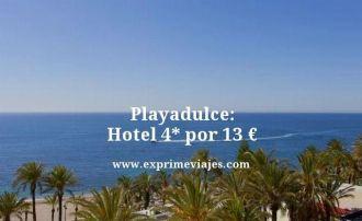 playa dulce hotel 4 estrellas por 13 euros
