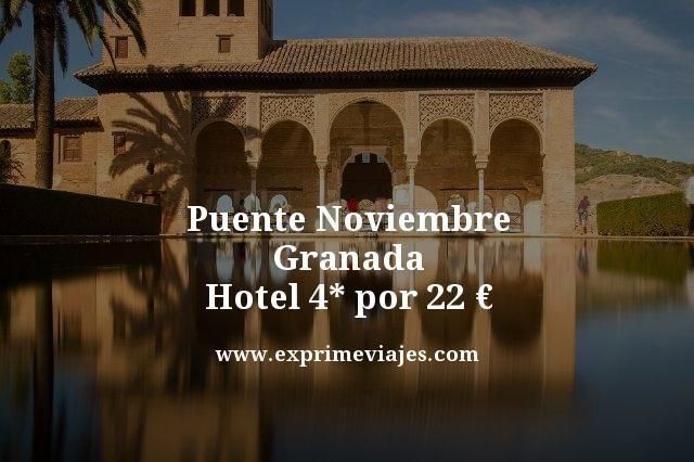 Puente-Noviembre-Granada-Hotel-4-por-22-euros