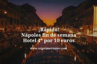 rapido napoles fin de semana hotel 4 estrellas por 10 euros