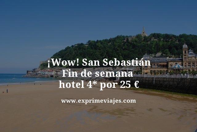 wow san sebastian fin de semana hotel 4 estrellas por 25 euros