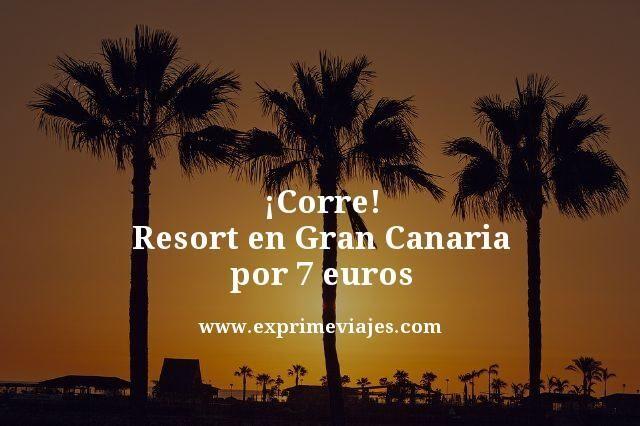 ¡Corre! Resort en Gran Canaria por 7euros