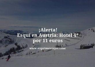 alerta esqui en Austria hotel 4 estrellas por 11 euros