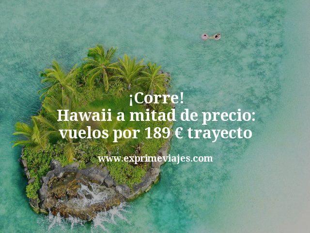 ¡Corre! Hawaii a mitad de precio: vuelos por 189euros trayecto