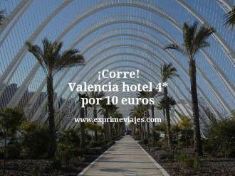 corre valencia hotel 4 estrellas por 10 euros