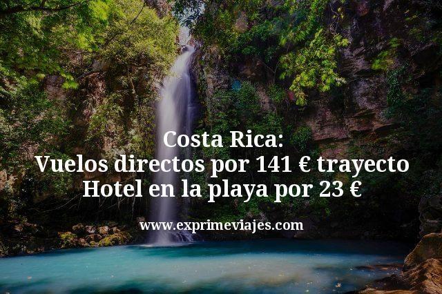 Costa Rica: Vuelos directos 141€ trayecto; Hotel playa por 23€