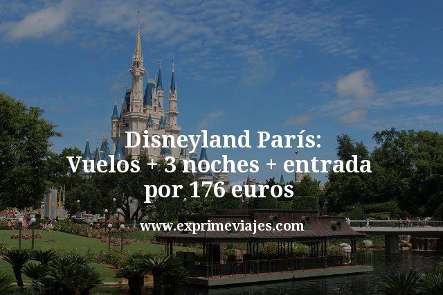 Disneyland París: Vuelos + 3 noches + entrada por 176euros