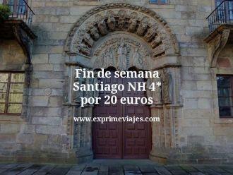 fin de semana Santiago nh 4* por 20 euros