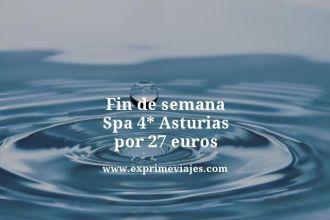 fin de semana spa 4 estrellas asturias por 27 euros