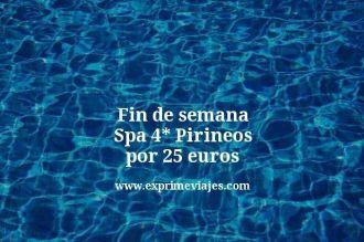 fin de semana spa 4 estrellas pirineos por 25 euros