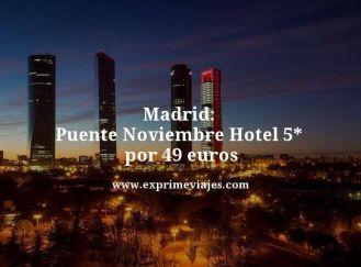 madrid puente noviembre hotel 5 estrellas por 49 euros