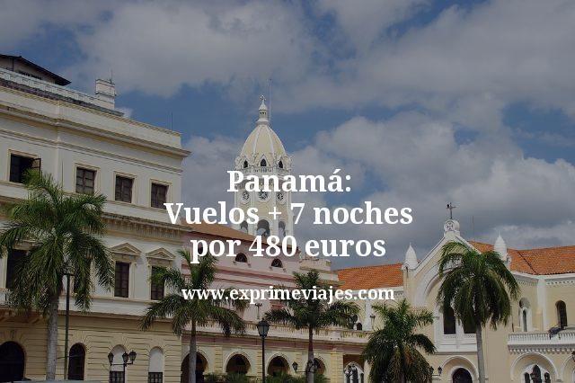 Panamá: Vuelos + 7 noches por 480euros