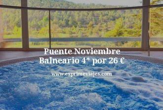 puente noviembre balneario 4 estrellas por 26 euros
