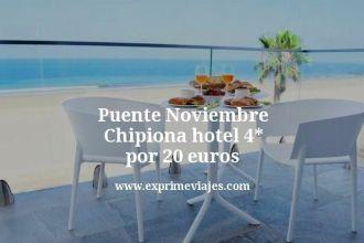 puente noviembre Chipiona hotel 4 estrellas por 20 euros