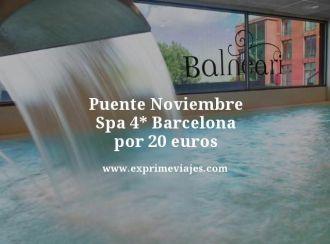 puente noviembre spa 4 estrellas barcelona por 20 euros