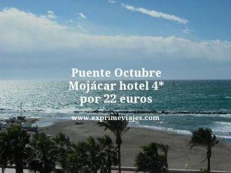 puente octubre mojacar hotel 4 estrellas por 22 euros