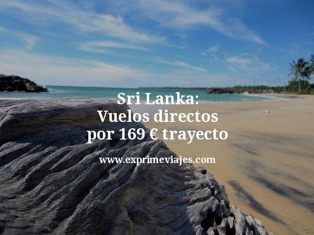 Sri Lanka vuelos directos por 169 euros trayecto