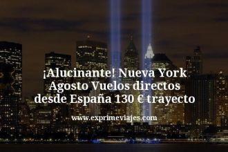 ¡Alucinante! Nueva York Agosto Vuelos directos desde España 130 € trayecto