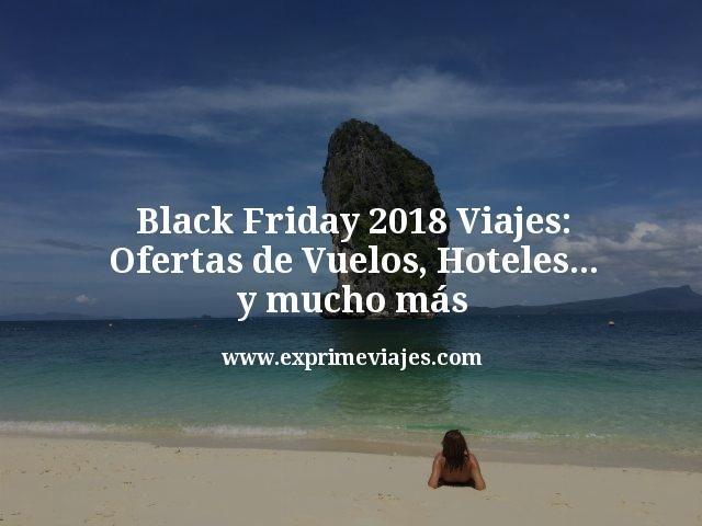 94a4802298 Black Friday 2018 Viajes  las mejores ofertas de vuelos y hoteles