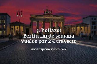 Chollazo Berlín fin de semana Vuelos por 2 euros trayecto