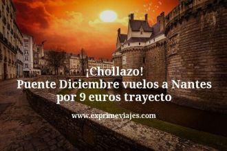 ¡Chollazo! Puente Diciembre vuelos a Nantes por 9 euros trayecto
