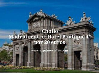 chollo madrid centro hotel boutique 4 estrellas por 20 euros