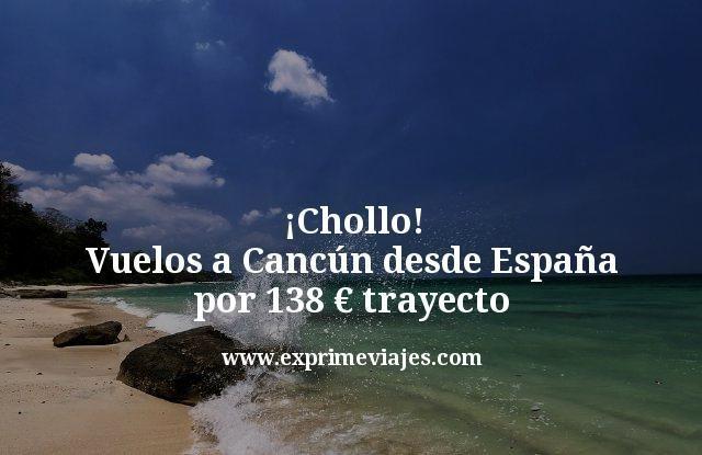 Chollo Vuelos a Cancún desde España por 138 euros trayecto