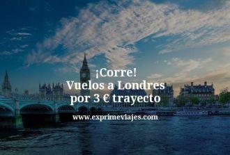 ¡Corre! Vuelos a Londres por 3 € trayecto