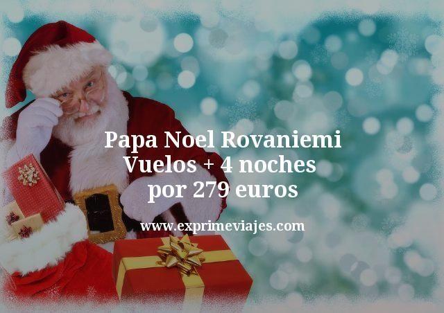 Papa Noel Rovaniemi: Vuelos + 4 noches por 279euros