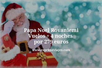 papa noel Rovaniemi vuelos mas 4 noches por 279 euros