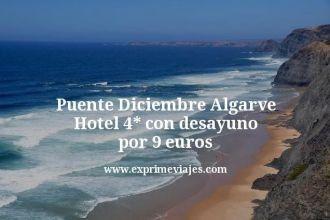 Puente Diciembre Algarve Hotel 4 estrellas con desayuno por 9 euros