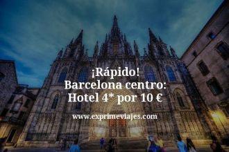 rapido barcelona centro hotel 4 estrellas por 10 euros