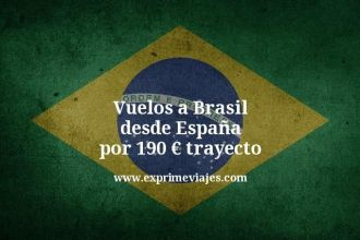 vuelos a brasil desde España por 190 euros trayecto