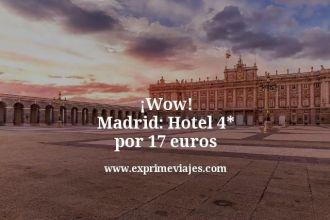 wow madrid hotel 4 estrellas por 17 euros