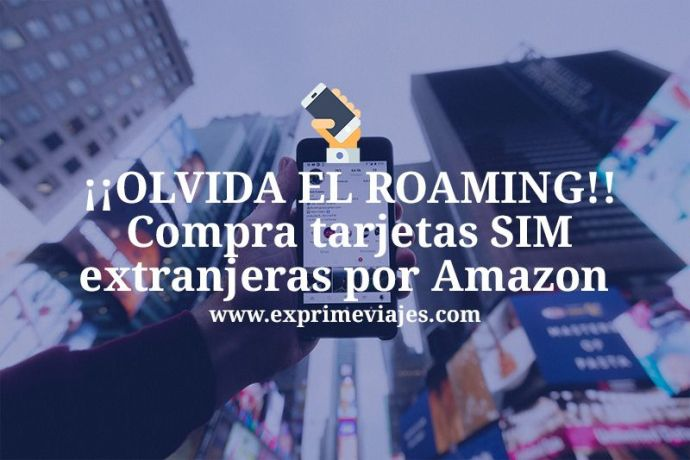 Roaming viajar al extranjero comprar tarjeta SIM amazon