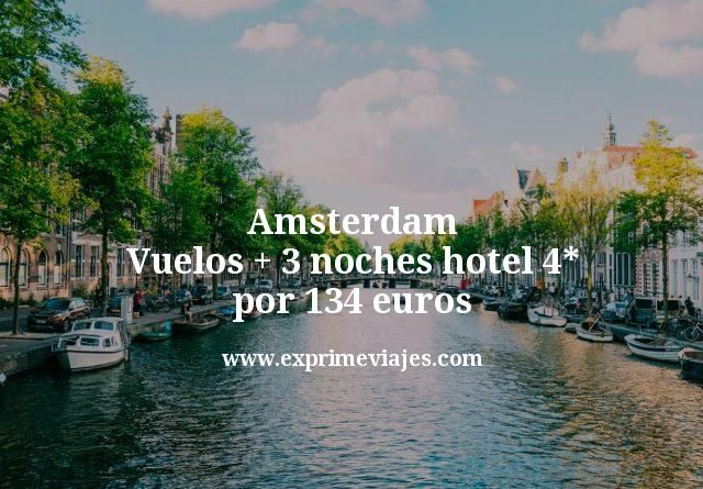 Amsterdam: Vuelos + 3 noches hotel 4* por 134euros