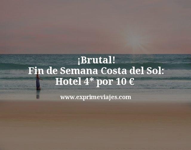 ¡Brutal! Fin de Semana en la Costa del Sol en un hotel 4* por 10€ p.p./noche