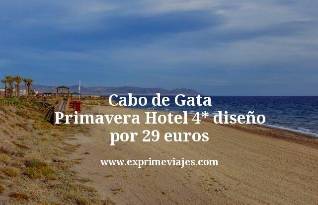 Cabo de Gata Primavera Hotel 4 estrellas diseño por 29 euros
