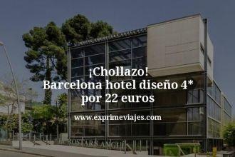 Chollazo Barcelona hotel diseño 4 estrellas por 22 euros