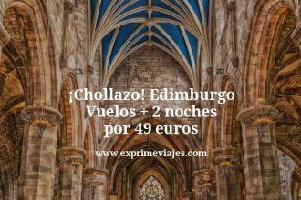Chollazo Edimburgo Vuelos mas 2 noches por 49 euros