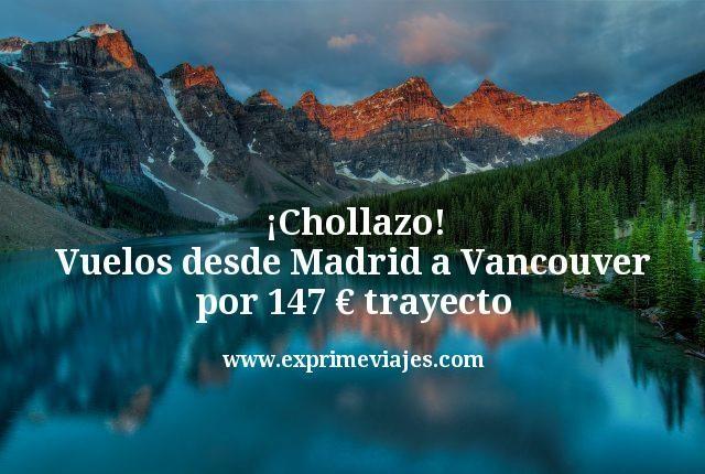 ¡Chollazo! Vuelos a Vancouver desde Madrid por 147€ trayecto