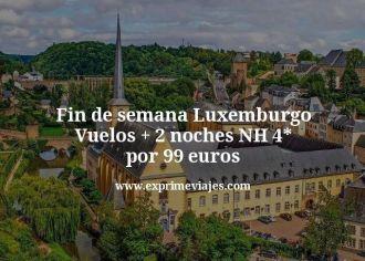 Fin de semana Luxemburgo Vuelos mas 2 noches NH 4 estrellas por 99 euros
