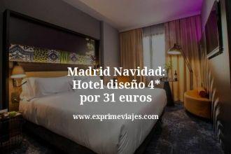 Madrid Navidad Hotel diseño 4 estrellas por 31 euros